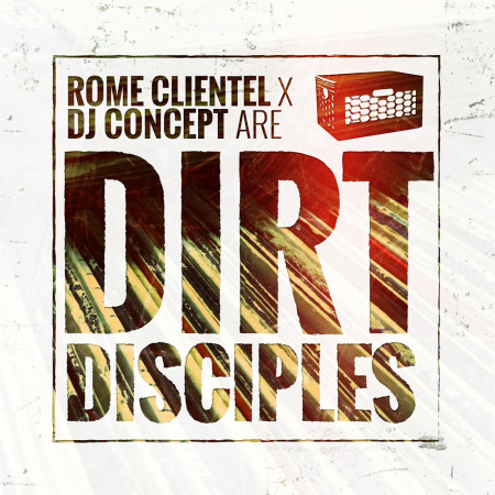 Rome Clientel & DJ Concept Are Dirt Disciples