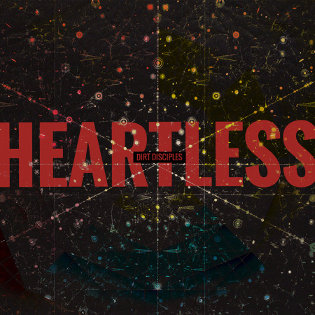 Dirt Disciples - Heartless