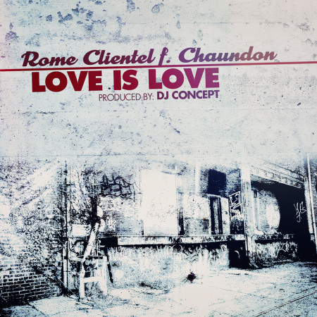 Rome Clientel f. Chaundon - Love Is Love