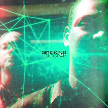 Dirt Disciples - Hologram